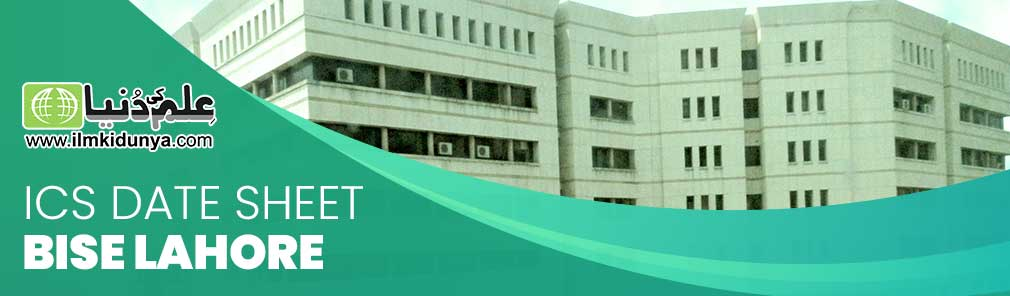 ICS Date Sheet Lahore Board