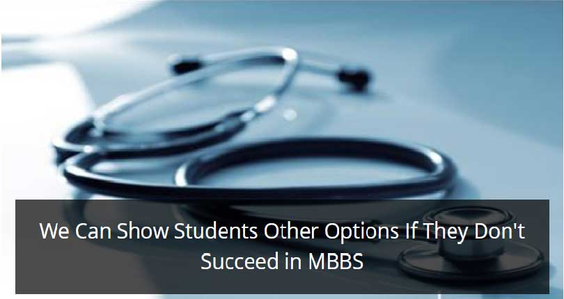 We Can Show Students Other Options If They Don't Succeed in MBBS