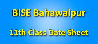 BISE Bahawalpur Board 11th Class Date Sheet 2019