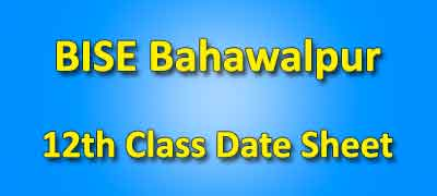 BISE Bahawalpur Board 12th Class Date Sheet 2019
