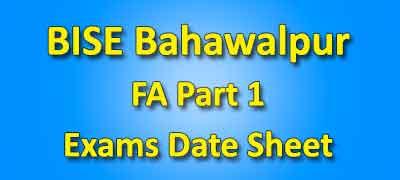 BISE Bahawalpur Board Fa Part 1 Date Sheet 2019