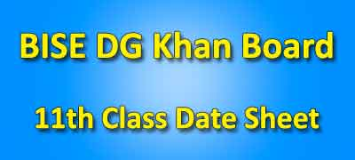 BISE DG Khan Board 11th Class Date Sheet 2019