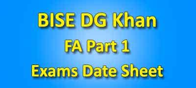 BISE DG Khan Board Fa Part 1 Date Sheet 2019