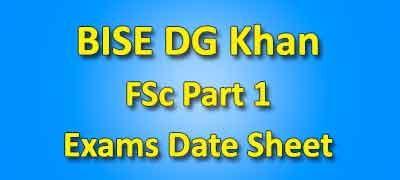 BISE DG Khan Board FSC Part 1 Date Sheet 2019