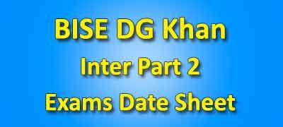 BISE DG Khan Board Inter Part 2 Date Sheet 2019