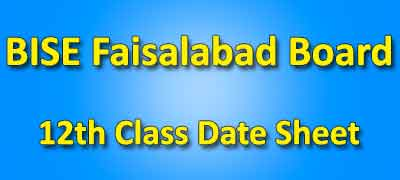 BISE Faisalabad Board 12th Class Date Sheet 2019