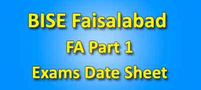 BISE Faisalabad Board Fa Part 1 Date Sheet 2019