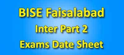 BISE Faisalabad Board Inter Part 2 Date Sheet 2019