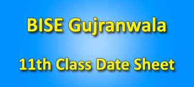 BISE Gujranwala Board 11th Class Date Sheet 2020