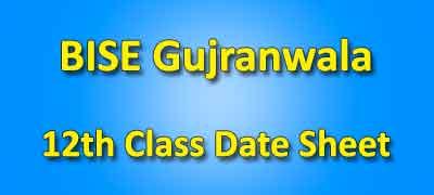 BISE Gujranwala Board 12th Class Date Sheet 2019