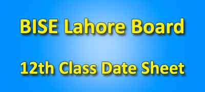 BISE Lahore Board 12th Class Date Sheet 2019