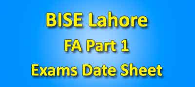 BISE Lahore Board Fa Part 1 Date Sheet 2019