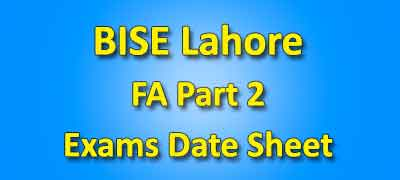 BISE Lahore Board Fa Part 2 Date Sheet 2019