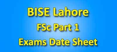 BISE Lahore Board FSC Part 1 Date Sheet 2019