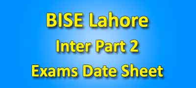 BISE Lahore Board Inter Part 2 Date Sheet 2019