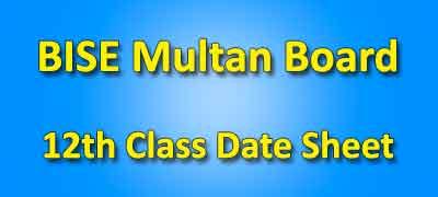 BISE Multan Board 12th Class Date Sheet 2019