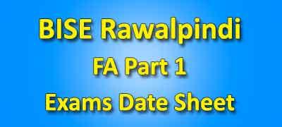 BISE Rawalpindi Board Fa Part 1 Date Sheet 2019