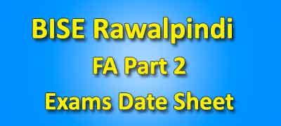 BISE Rawalpindi Board Fa Part 2 Date Sheet 2019