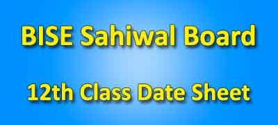 BISE Sahiwal Board 12th Class Date Sheet 2019