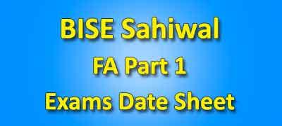 BISE Sahiwal Board Fa Part 1 Date Sheet 2019