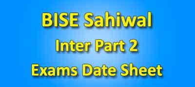 BISE Sahiwal Board Inter Part 2 Date Sheet 2019
