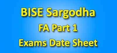 BISE Sargodha Board Fa Part 1 Date Sheet 2019