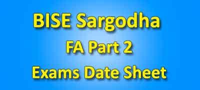 BISE Sargodha Board Fa Part 2 Date Sheet 2019