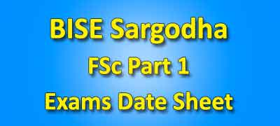BISE Sargodha Board FSC Part 1 Date Sheet 2019