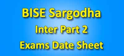 BISE Sargodha Board Inter Part 2 Date Sheet 2019
